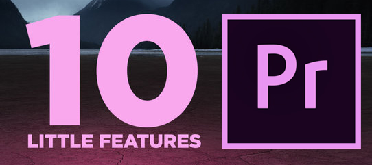 10 little noticed news in Premiere Pro CC 2019 and a hint to ProRes RAW