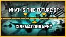 Technik vs Talent: Was ist die Zukunft der Kinematographie?