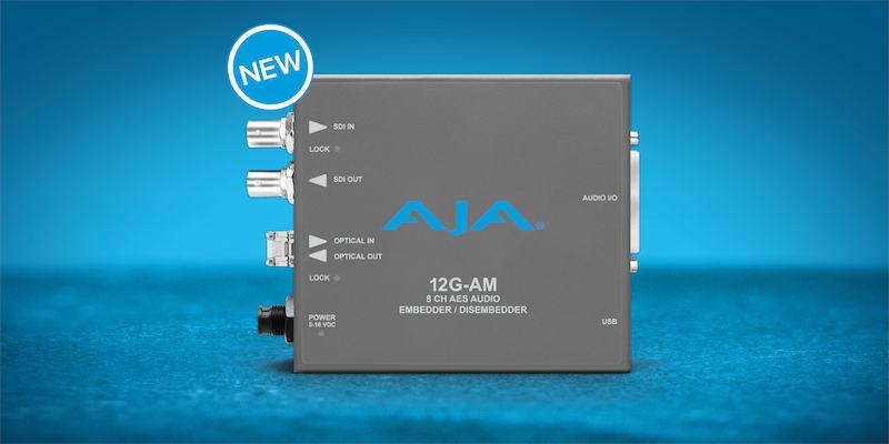 AJA releases 12G-AM 12G-SDI audio embedder/disembedder