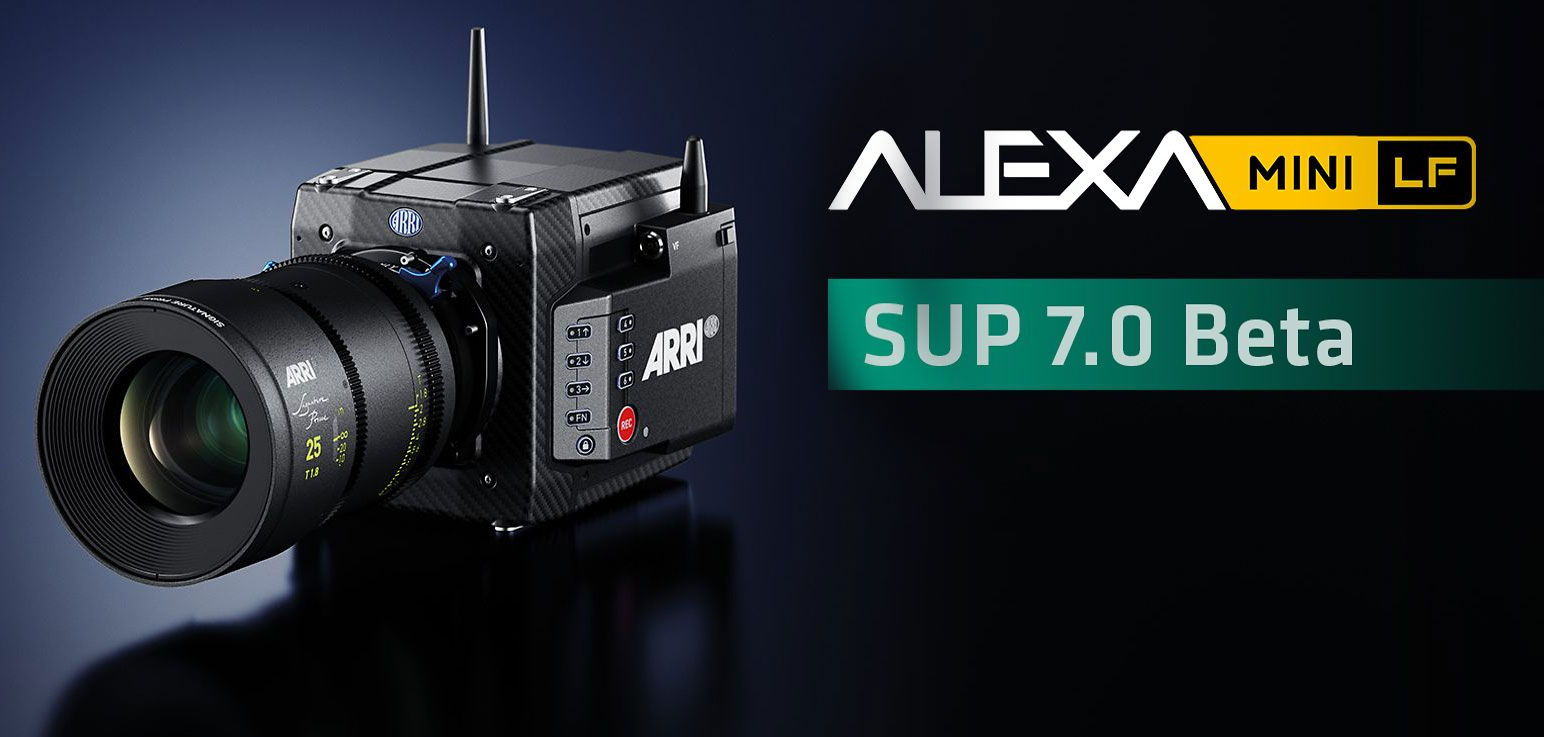 ARRI SUP 7.0 Update Beta - ALEXA Mini LF now also with many S35 options
