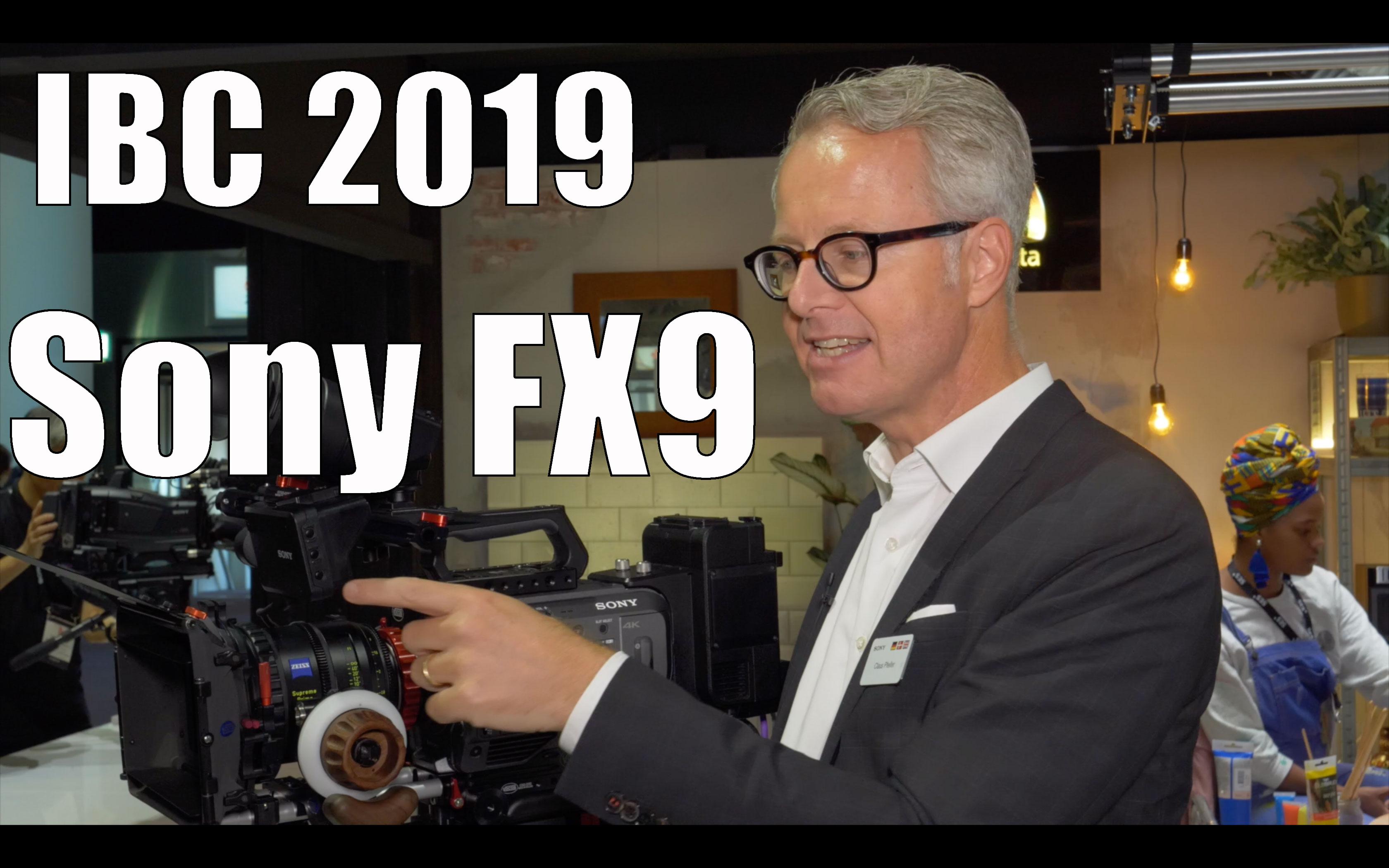 Sony FX9: Recording formats, ergonomics, autofocus, extension units, etc. // IBC 2019