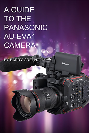 Comprehensive Panasonic AU-EVA1 eBook by Barry Green available for free download