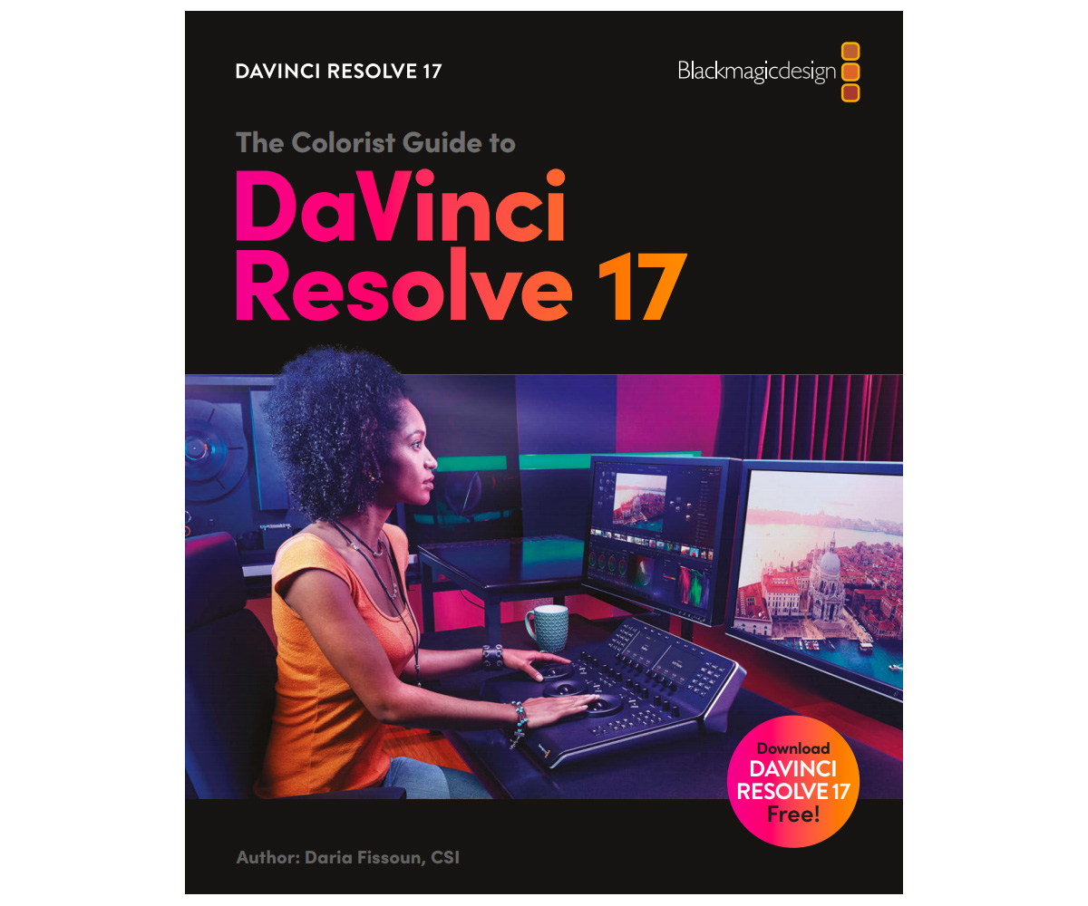 The Colorist Guide to DaVinci Resolve 17 - Good grading knowledge for free